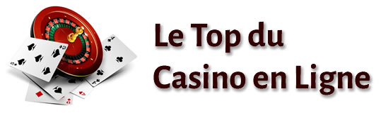 Le Top du Casino en Ligne